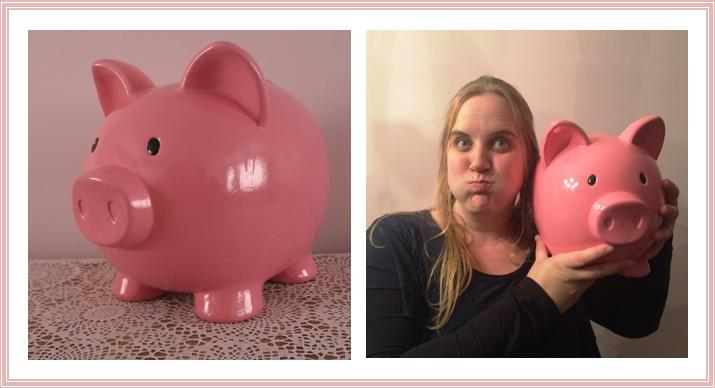 Tanya's 101 - A huge ass (but terribly cute) piggy bank to save the earned money from the Day Zero Project. This helps to stay motivated!
