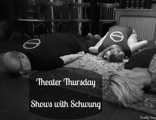 Twinkly Tanya ~ Theater Thursday ~ Shows with Schwung | Theater Review | Improv Theater | Theatre Sports